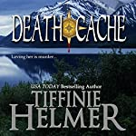 Death Cache | Tiffinie Helmer