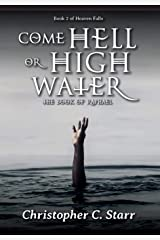 Come Hell or High Water: The Book of Raphael Hardcover