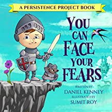 You Can Face Your Fears (Persistence Project Book 1)