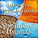 Improve Your Memory with Subliminal Affirmations: Brain Fun & Mind Exercises, Solfeggio Tones, Binaural Beats, Self Help Meditation Hypnosis Speech by Subliminal Hypnosis Narrated by Joel Thielke
