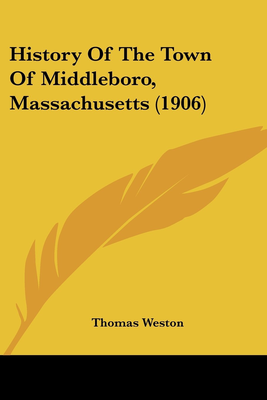 Read Online History Of The Town Of Middleboro, Massachusetts (1906) PDF