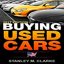 Buying Used Cars: 2017 Edition Audiobook by Stanley M. Clarke Narrated by Philip Andrew Hodges