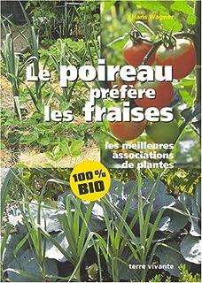 Le poireau préfère les fraises : les meilleures associations de plantes, Wagner, Hans