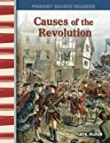 colonial america workbook - Causes of the Revolution: Early America (Primary Source Readers)
