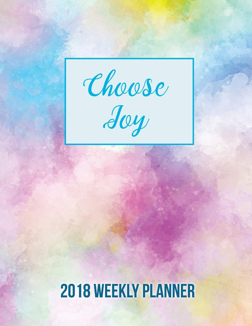 Read Online CHOOSE JOY 2018 Weekly Planner: The Best Motivational Diary Gift for Women, Week Per Page, 8.5 x 11 inch; 21.59 x 27.94 cm, with Inspirational Quotes To Motivate Success & Happiness pdf