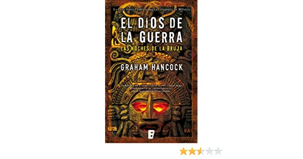 Amazon.com: Las noches de la bruja (El Dios de la Guerra 1) (Spanish Edition) eBook: GRAHAM HANCOCK: Kindle Store
