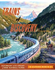 Trains of Discovery: Railroads and the Legacy of Our National Parks