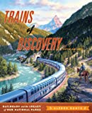 img - for Trains of Discovery: Railroads and the Legacy of Our National Parks book / textbook / text book