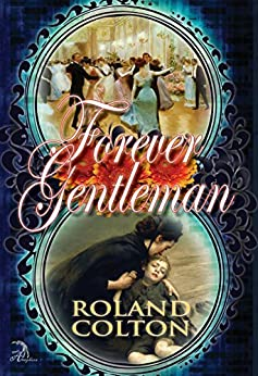 Forever Gentleman by [Colton, Roland]