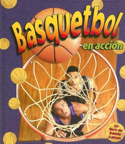 Basquetbol En Accion / Basketball in Action (Deportes En Accion / Sports in Action) (Spanish Edition) by Brand: Crabtree Pub Co