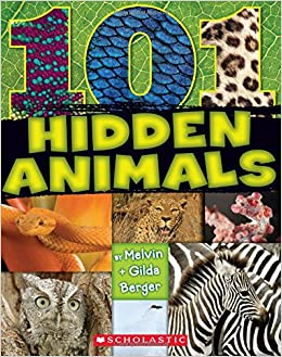 101 Hidden Animals Melvin Berger Gilda Berger 9780545670166