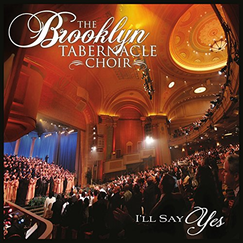 I'll Say Yes (Brooklyn Tabernacle Christmas Songs)
