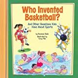 Who Invented Basketball?, Suzanne Slade, 1404860495