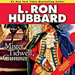 Mr. Tidwell Gunner: A 19th-Century Seafaring Saga of War, Self-reliance, and Survival | L. Ron Hubbard
