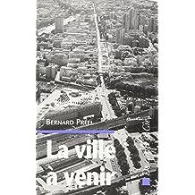 La ville à venir: Habitat, technologie, environnement (Collection Interfaces-société) (French Edition)