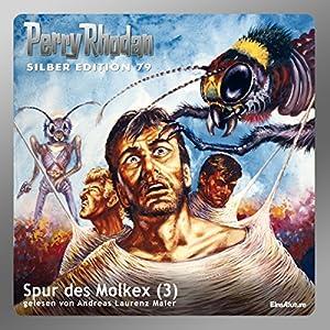 Spur des Molkex - Teil 3 (Perry Rhodan Silber Edition 79) Hörbuch