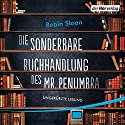 Die sonderbare Buchhandlung des Mr. Penumbra Hörbuch von Robin Sloan Gesprochen von: Roland Wolf