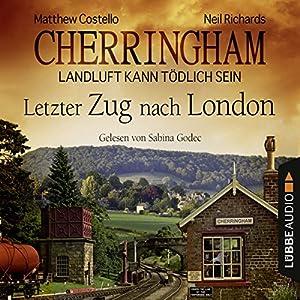 Letzter Zug nach London (Cherringham - Landluft kann tödlich sein 5) Hörbuch