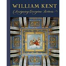William Kent: Designing Georgian Britain