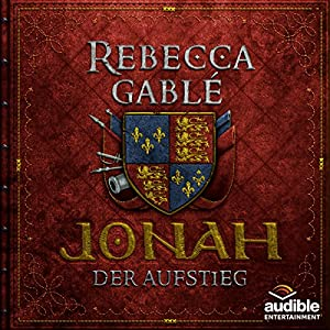 Rebecca Gablé - Jonah - Der Aufstieg (Der König der purpurnen Stadt 2)