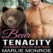 Bear Tenacity: Pleasant Valley Shifters, Book 3 | Marlie Monroe
