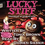 Lucky Stiff: Memoirs of an Undead Lover | Tonia Brown
