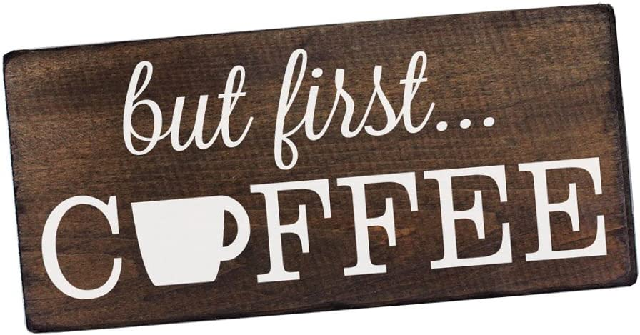 Amazon Com Elegant Signs But First Coffee Wall Decor Decoration Sign For Kitchen Art Or Office Art By Size 6 X 12 Home Kitchen