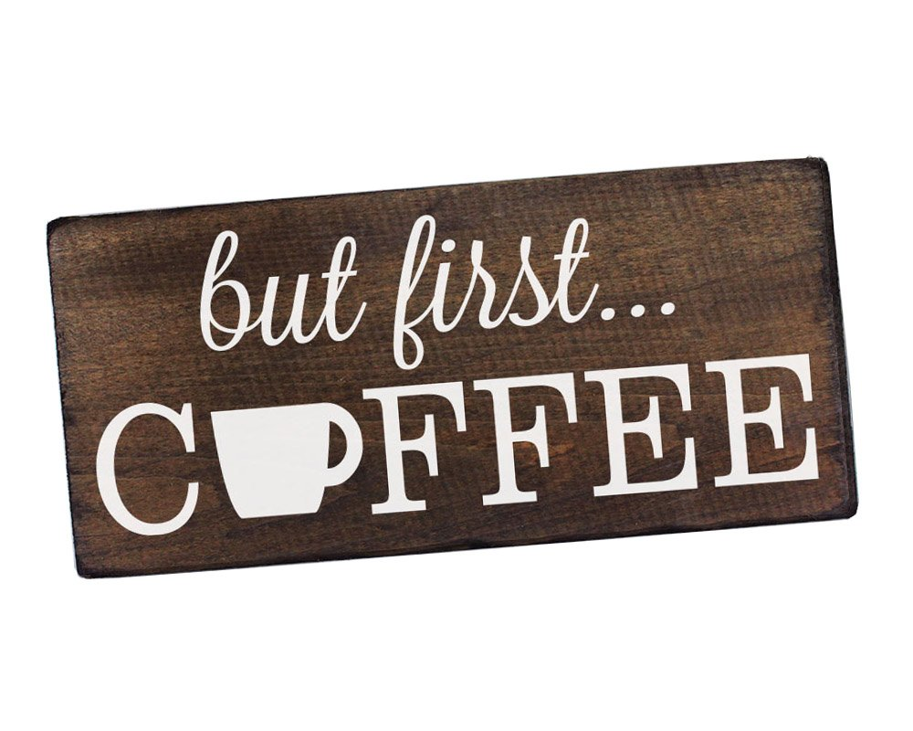 "Elegant Signs But First Coffee Wall Decor Decoration Sign for Kitchen Art or Office Art by Size 6"" x 12"""