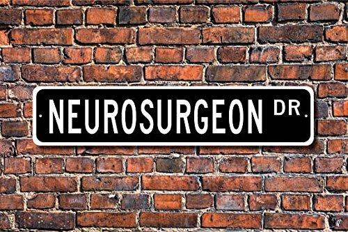 Metal Sign Neurosurgeon, Neurosurgeon Gift, Neurosurgeon Sign, sistema nervoso Surgeon, Neurochirurgo, Custom Street Sign, qualità 10,2x 45,7cm