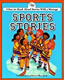 img - for Sports Stories: 3 Fun-To-Read-Aloud Stories With a Message (Read-Aloud Stories Series) book / textbook / text book