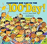 Counting Our Way to the 100th Day!, Betsy Franco, 0689847939