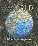 The World: A History, Felipe Fernández-Armesto, 0131777637