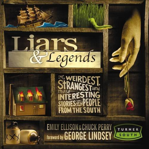 Download Liars And Legends: The Weirdest, Strangest, And Most Interesting Storiesand People  From The South ebook