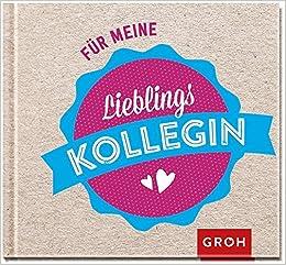 Für Meine Lieblingskollegin Amazonde Joachim Groh Bücher