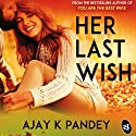 Her Last Wish Audiobook by Ajay K. Pandey Narrated by Sagar Arya