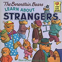 The Berenstain Bears Learn About Strangers (First Time Books(R)) by [Berenstain, Stan, Berenstain, Jan]