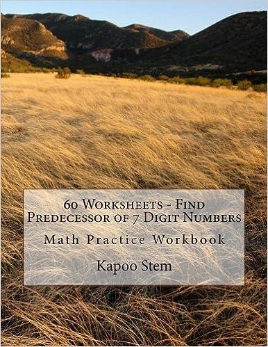 Book 60 Worksheets - Find Predecessor of 7 Digit Numbers: Math Practice Workbook: Volume 7 (60 Days Math Number Before Series)