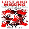 Lost and Missing: True Stories of People Gone Missing and Never Found