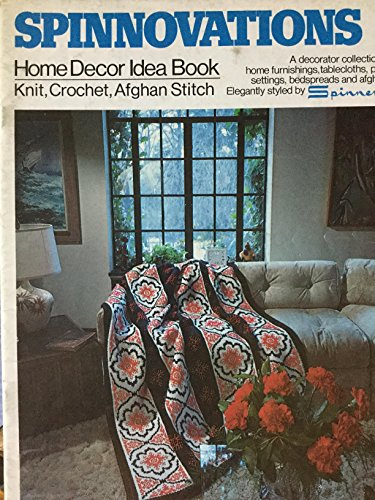 Spinnovations 1 Home Decor Idea Book; knit, crochet, afghan stitch for home furnishings such as tablecloths, place settings, bedspreads and afghans -