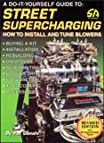 A Do-It-Yourself Guide to Street Supercharging, Pat Ganahl, 1884089291