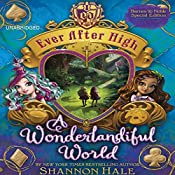 Ever After High: A Wonderlandiful World | Shannon Hale