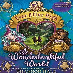 Ever After High: A Wonderlandiful World Audiobook
