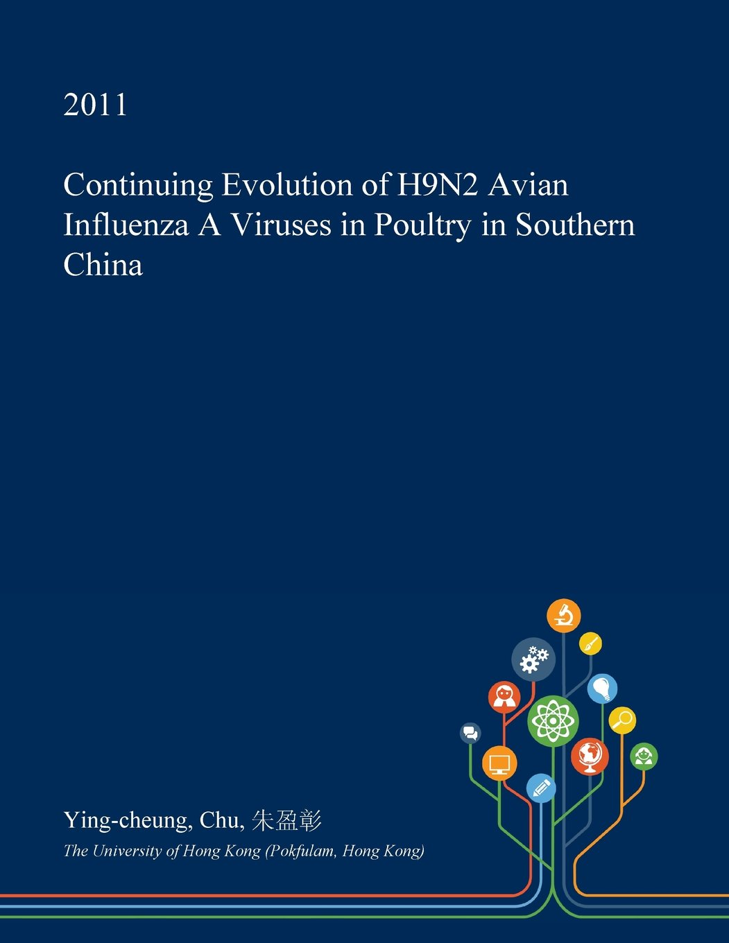 Continuing Evolution of H9N2 Avian Influenza A Viruses in Poultry in Southern China: Amazon.es: Chu, Ying-cheung, 朱盈彰: Libros en idiomas extranjeros