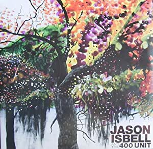 Jason Isbell and the 400 Unit [Vinyl]