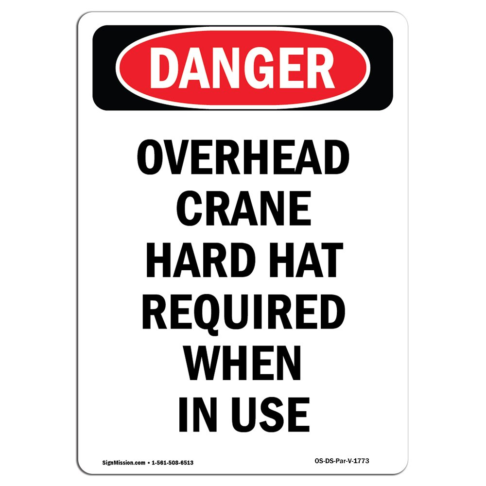 OSHA Danger Sign - Portrait Overhead Crane Hard Hat Required | Choose from: Aluminum, Rigid Plastic Or Vinyl Label Decal | Protect Your Business, Construction Site, Shop Area | Made in The USA