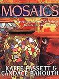 """""""Mosaics by Fassett, Kaffe, Bahouth, Candace (2001) Paperback"""""""