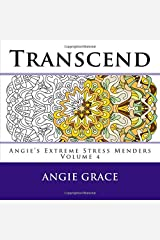 Transcend (Angie's Extreme Stress Menders Volume 4) Paperback