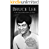 Bruce Lee: A Life From Beginning to End