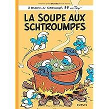 La Soupe Aux Schtroumpfs (Histoires de Schtroumpfs)