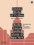 Empire State of Fiction: Sulle tracce delle storie di New York